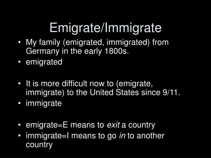 Emigrate/Immigrate