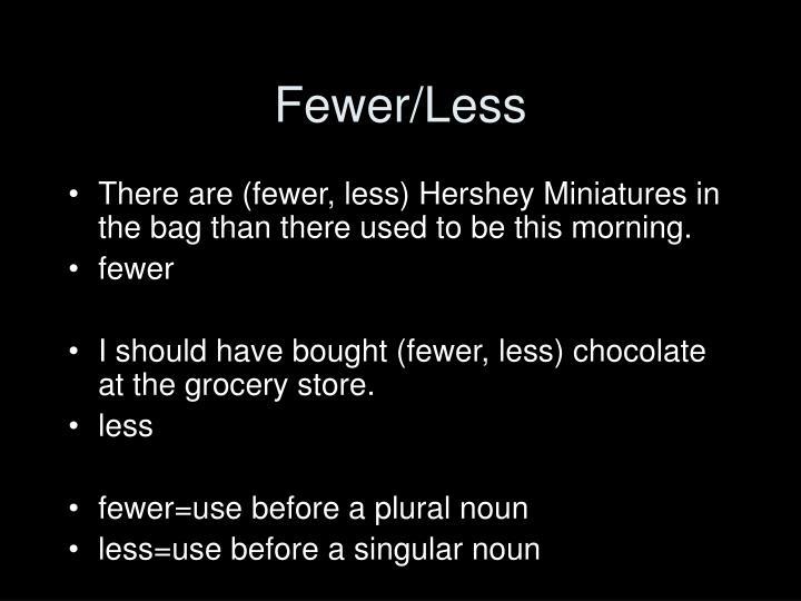 Fewer/Less