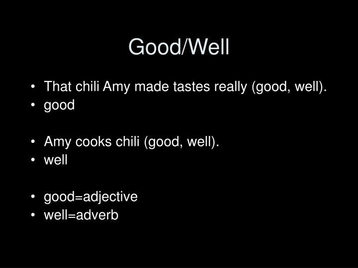 Good/Well