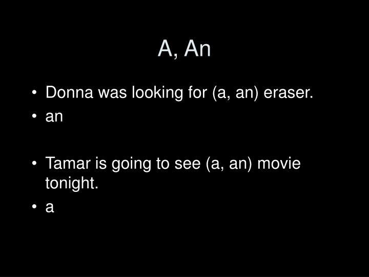 A, An