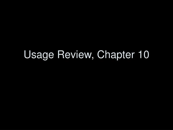 usage review chapter 10