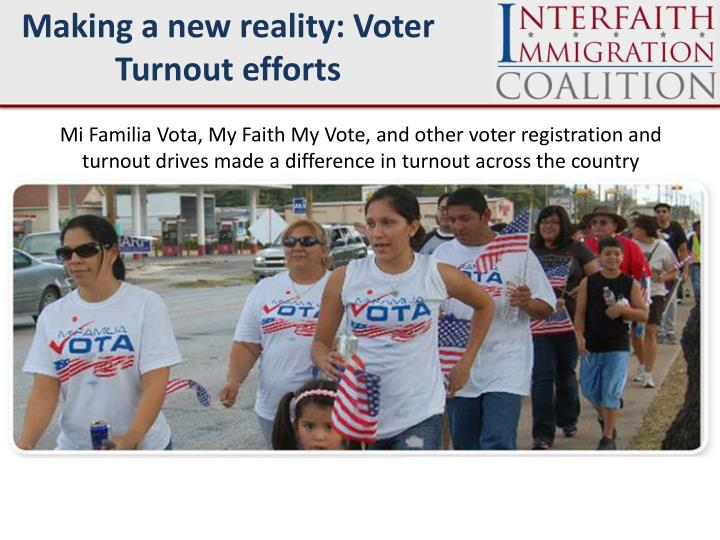 Making a new reality: Voter Turnout efforts
