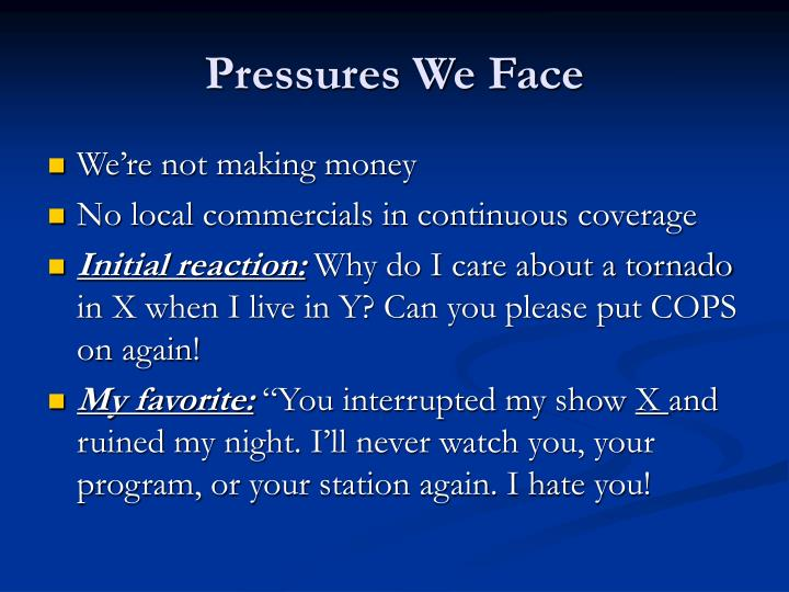 Pressures We Face