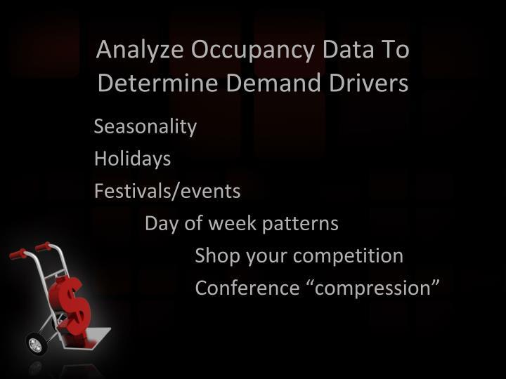 Analyze Occupancy Data To Determine Demand Drivers