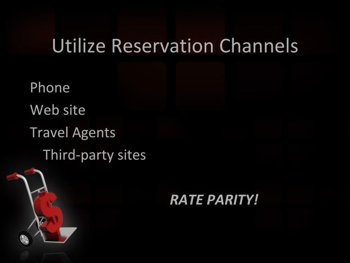 Utilize Reservation Channels