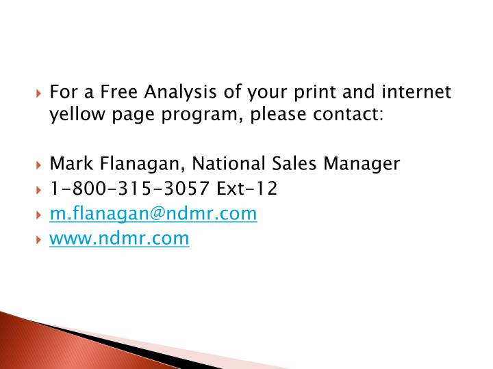 For a Free Analysis of your print and internet yellow page program, please contact: