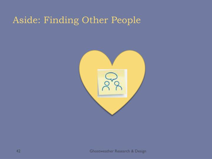 Aside: Finding Other People