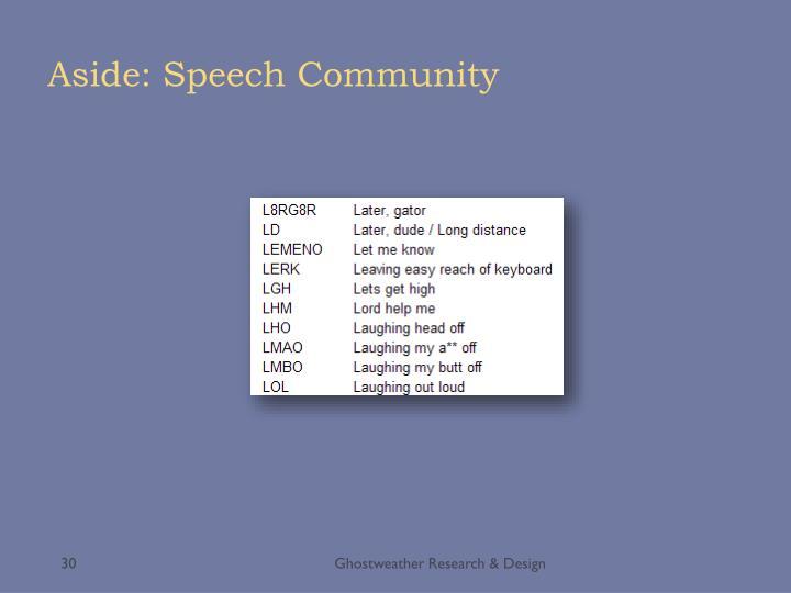 Aside: Speech Community