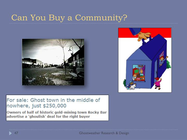 Can You Buy a Community?
