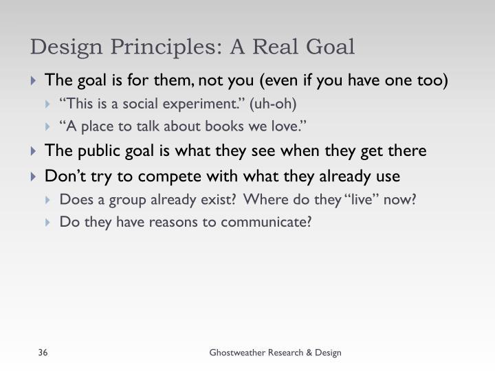 Design Principles: A Real Goal