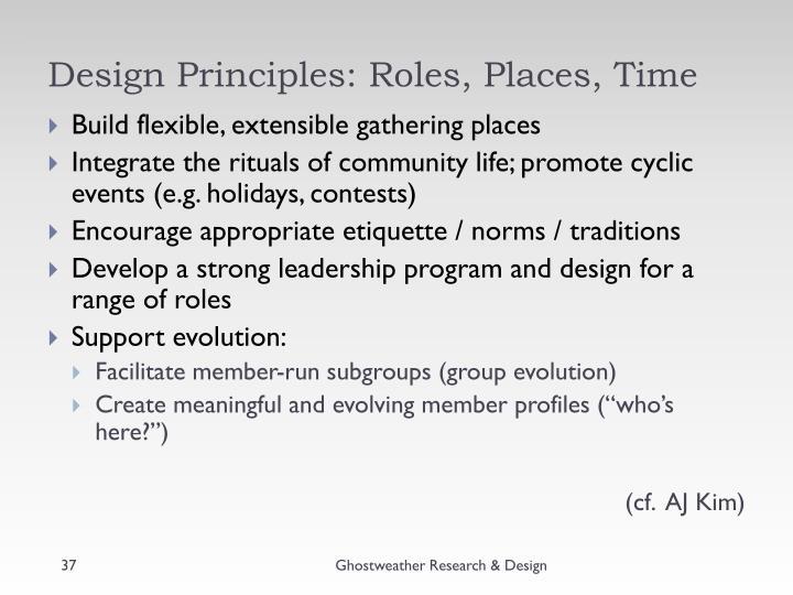 Design Principles: Roles, Places, Time