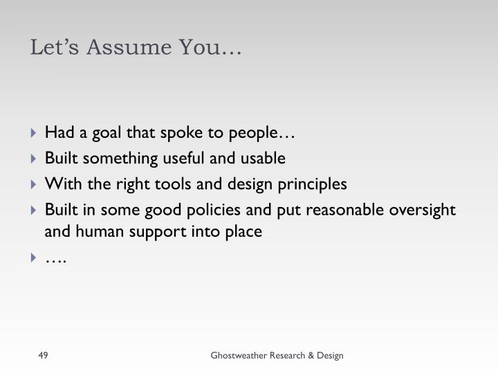 Let's Assume You…
