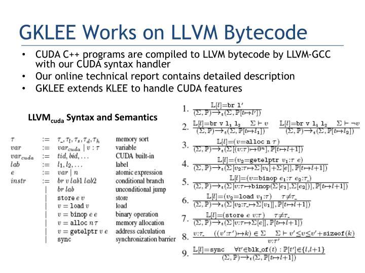 GKLEE Works on LLVM Bytecode