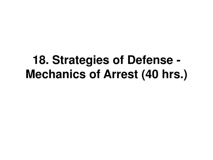 18 strategies of defense mechanics of arrest 40 hrs