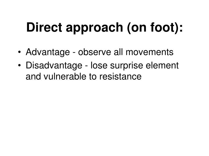 Direct approach (on foot):
