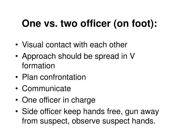 One vs. two officer (on foot):