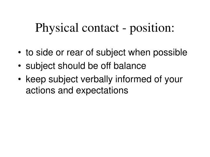 Physical contact - position: