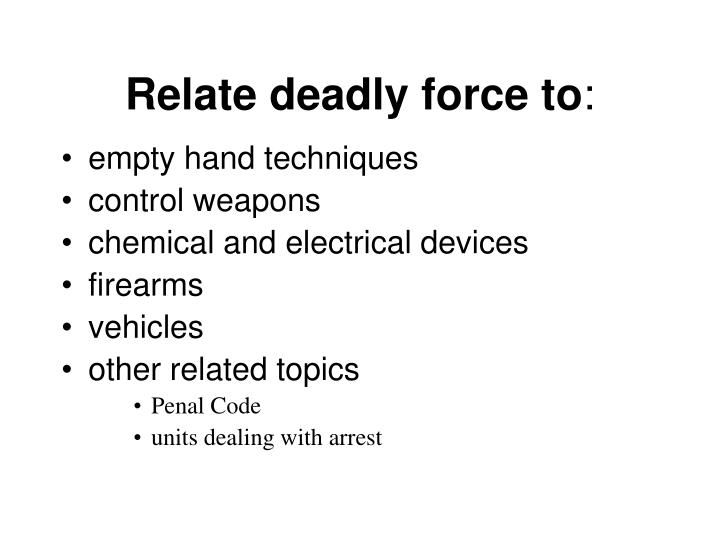 Relate deadly force to