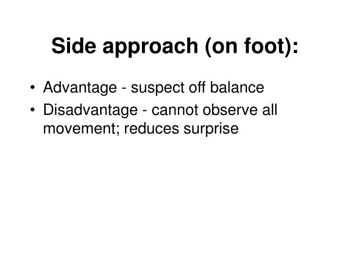 Side approach (on foot):