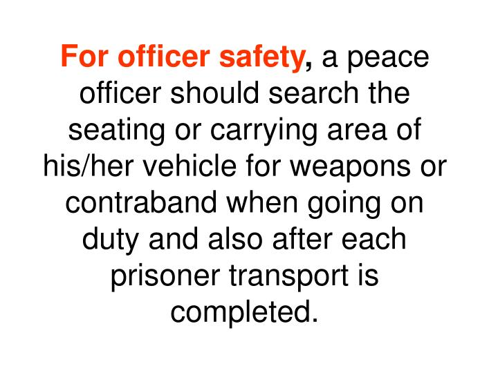 For officer safety
