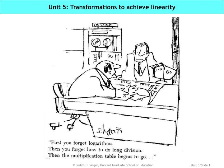 Unit 5 transformations to achieve linearity