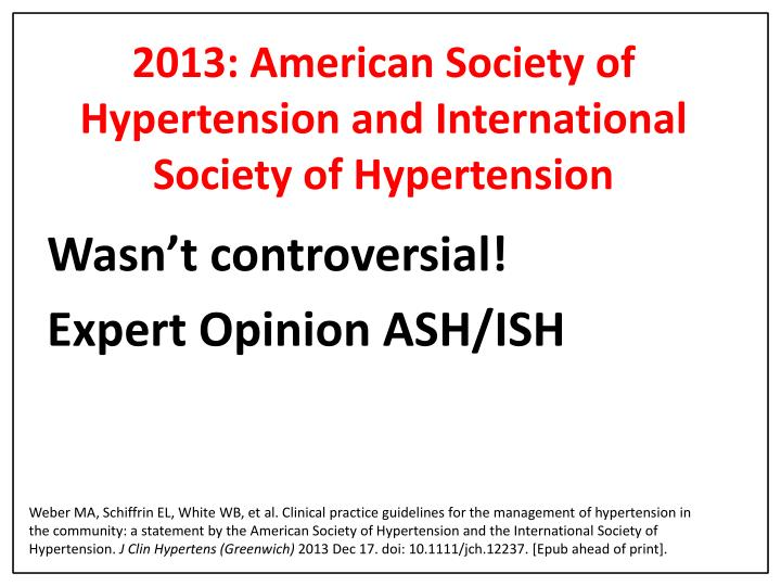 2013: American Society of Hypertension and International Society of Hypertension