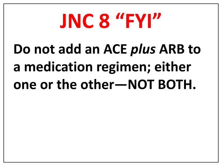 """JNC 8 """"FYI"""""""