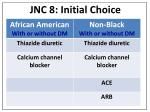 jnc 8 initial choice1
