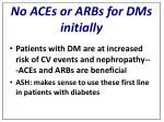 no aces or arbs for dms initially