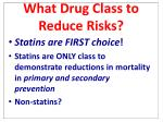 what drug class to reduce r isks