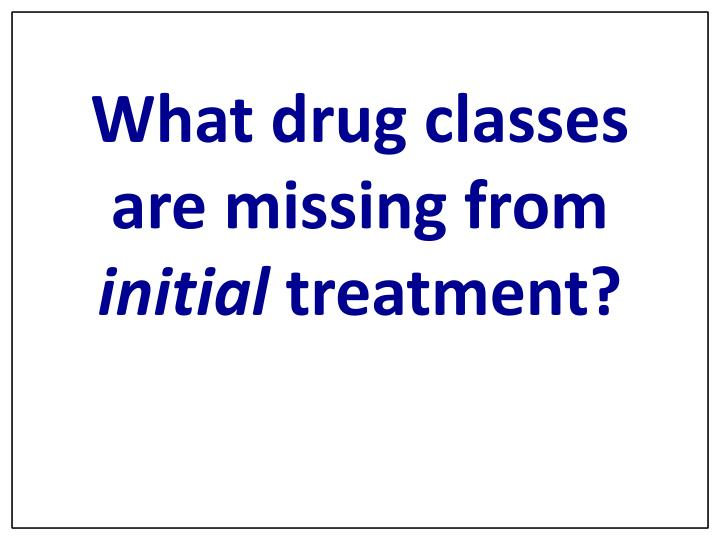 What drug classes are missing from