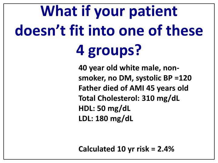 What if your patient doesn't fit into one of these 4 groups?