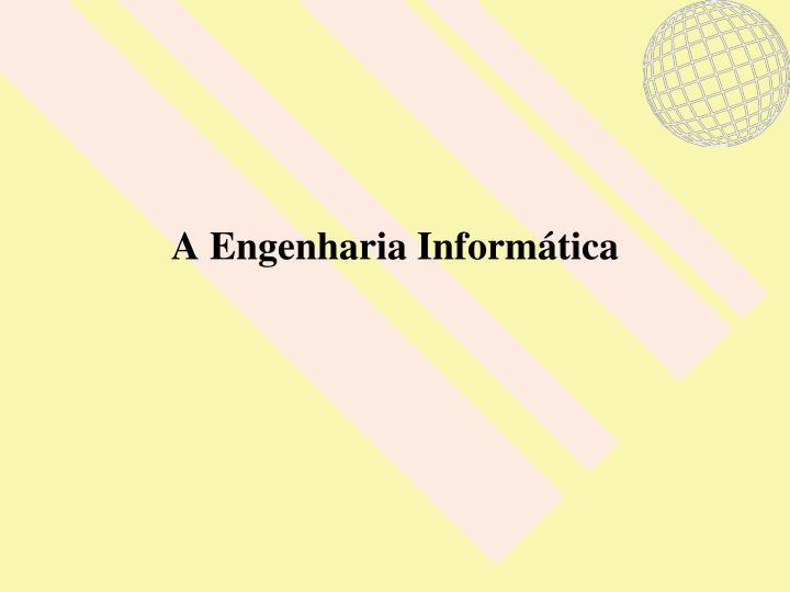 A Engenharia Informática