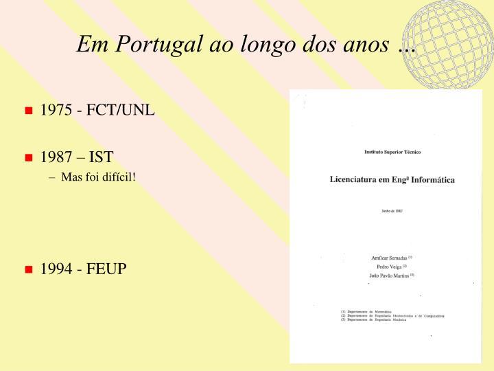 Em Portugal ao longo dos anos …