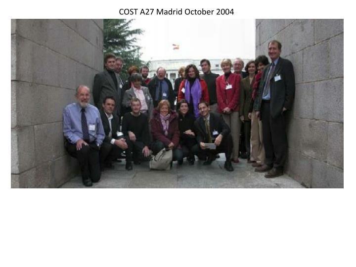 COST A27 Madrid October 2004