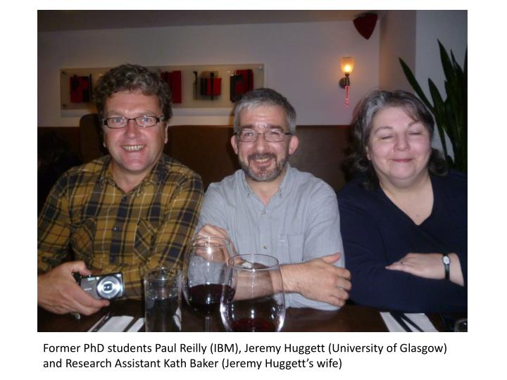 Former PhD students Paul Reilly (IBM), Jeremy Huggett (University of Glasgow) and Research Assistant Kath Baker (Jeremy Huggett's wife)