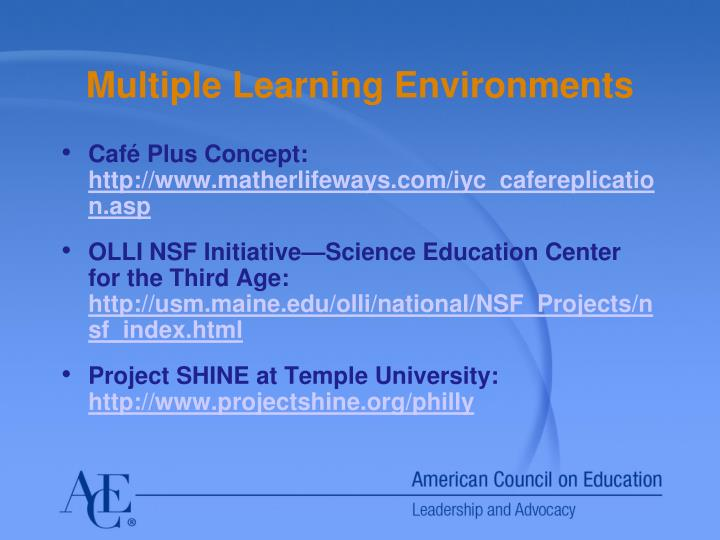Multiple Learning Environments