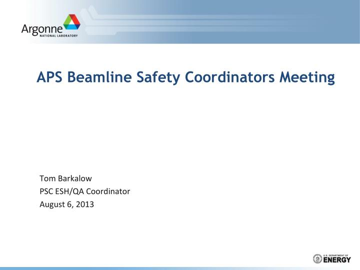 Aps beamline safety coordinators meeting