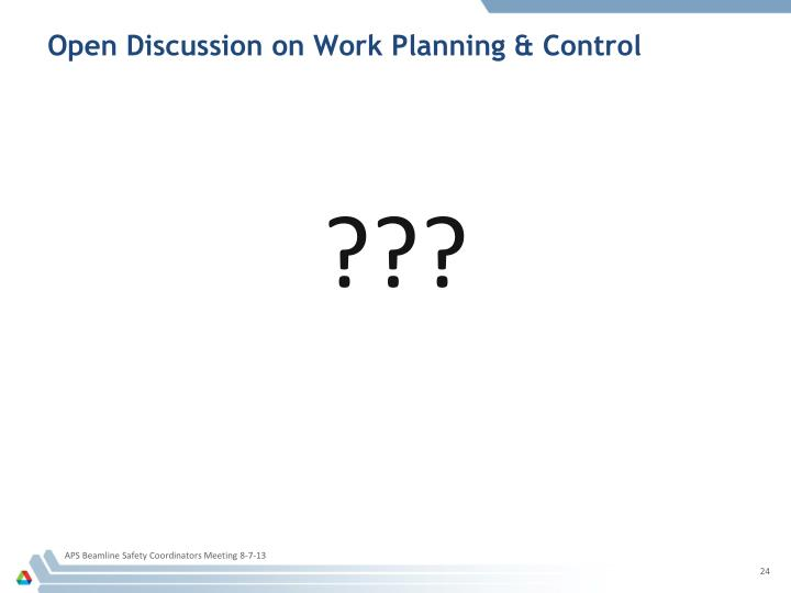 Open Discussion on Work Planning & Control