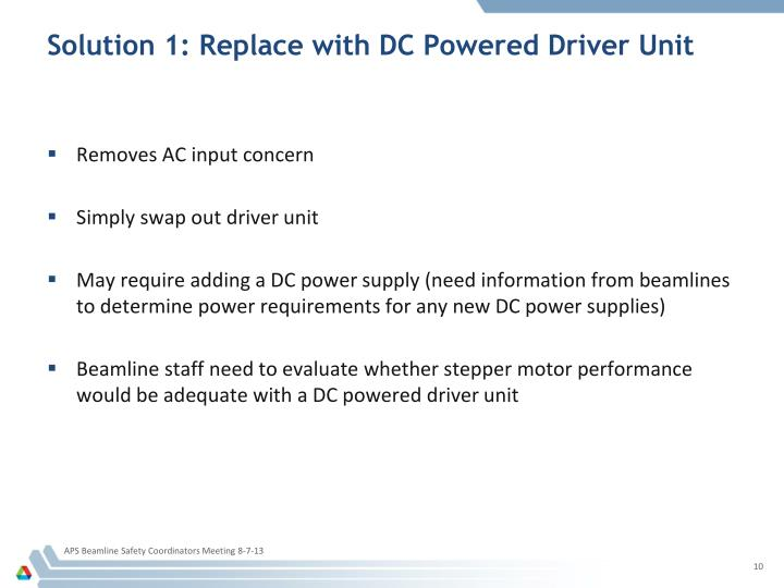 Solution 1: Replace with DC Powered Driver Unit