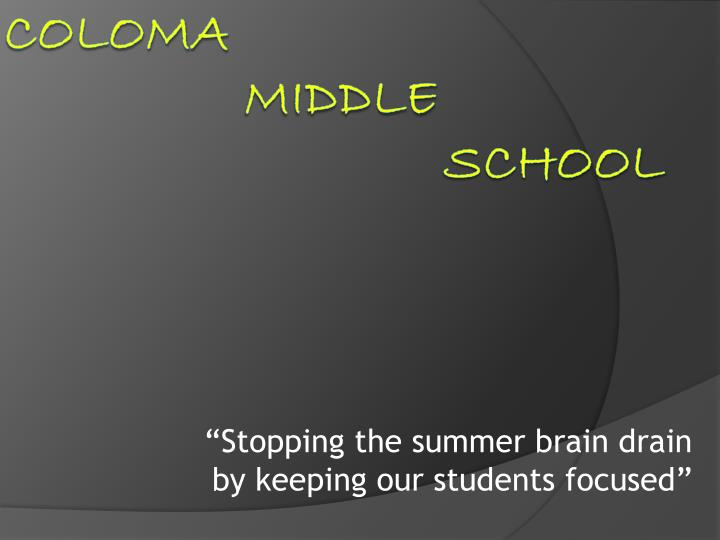"""""""Stopping the summer brain drain by keeping our students focused"""""""