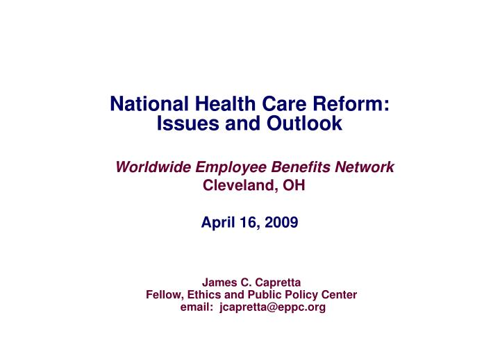National health care reform issues and outlook