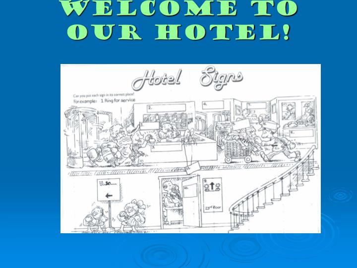 Welcome to our hotel!