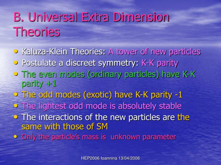 B. Universal Extra Dimension Theories