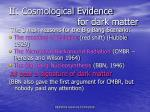 ii cosmological evidence for dark matter