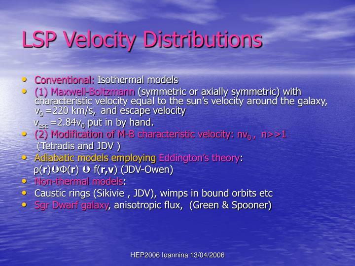 LSP Velocity Distributions