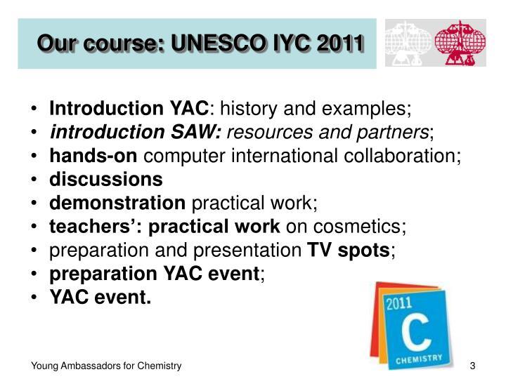 Our course: UNESCO IYC 2011