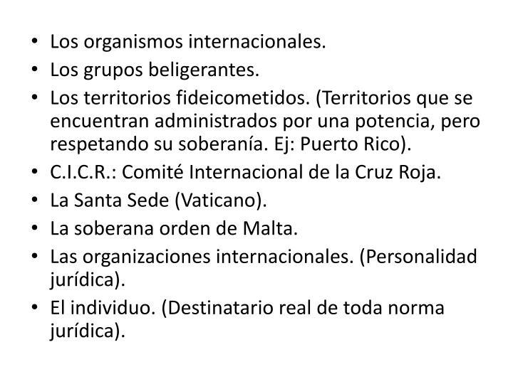 Los organismos internacionales.