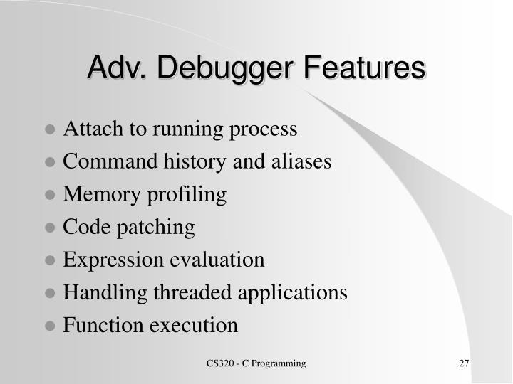 Adv. Debugger Features