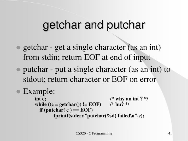 getchar and putchar